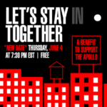 """""""Let's Stay (IN) Together: A Benefit For The Apollo Theater"""" Concert LiveStream Rescheduled To Thursday, June 4 At 7:30pm ET/4:30pm PT In Observance Of Black Out Tuesday"""