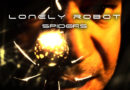 LONELY ROBOT – releases new video/single 'Spiders'!