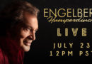 ENGELBERT HUMPERDINCK Prepares for LIVESTREAMED YouTube Event On Thursday, July 23rd