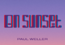 "FORTHCOMING ALBUM ON SUNSET OUT TODAY ON POLYDOR RECORDS  INCLUDES NEW SINGLES ""VILLAGE,"" ""EARTH BEAT,"" AND ""MORE""  PHYSICAL COPIES AVAILABLE JULY 31"