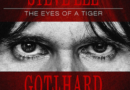 "GOTTHARD – ""Steve Lee – The Eyes Of A Tiger: In Memory Of Our Unforgotten Friend!"""