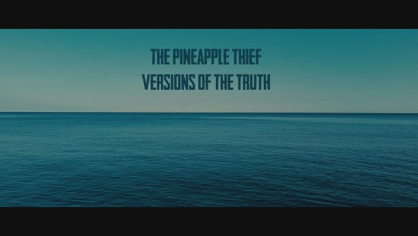"""The Pineapple Thief's Release new single """"Versions of the Truth"""""""