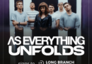 As Everything Unfolds Sign With Long Branch Records