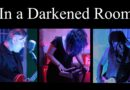"""Texas Goth-Rock Band IN A DARKENED ROOM Unveils Their New Video: """"Final Vows."""""""