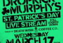 "Dropkick Murphys Expand Relationship With Death Wish Coffee Co.; Celebrate St. Patrick's Day With Free Streaming Performance; New Album 'Turn Up That Dial"" Out April 30"