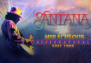 CARLOS SANTANA RETURNS TO THE STAGE WITH NEW U.S. 'BLESSINGS AND MIRACLES' TOUR DATES